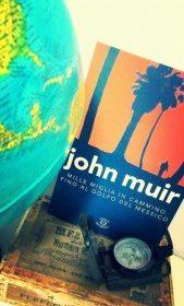 """LETTURE CONSIGLIATE: JOHN MUIR """"MILLE MIGLIA IN CAMMINO FINO AL GOLFO DEL MESSICO"""", diaristica di viaggio 1866"""