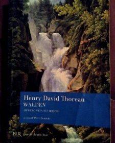 """LETTURE CONSIGLIATE: Henry David Thoreau """"WALDEN ovvero Vita nei Boschi"""", prima ed. 1854"""